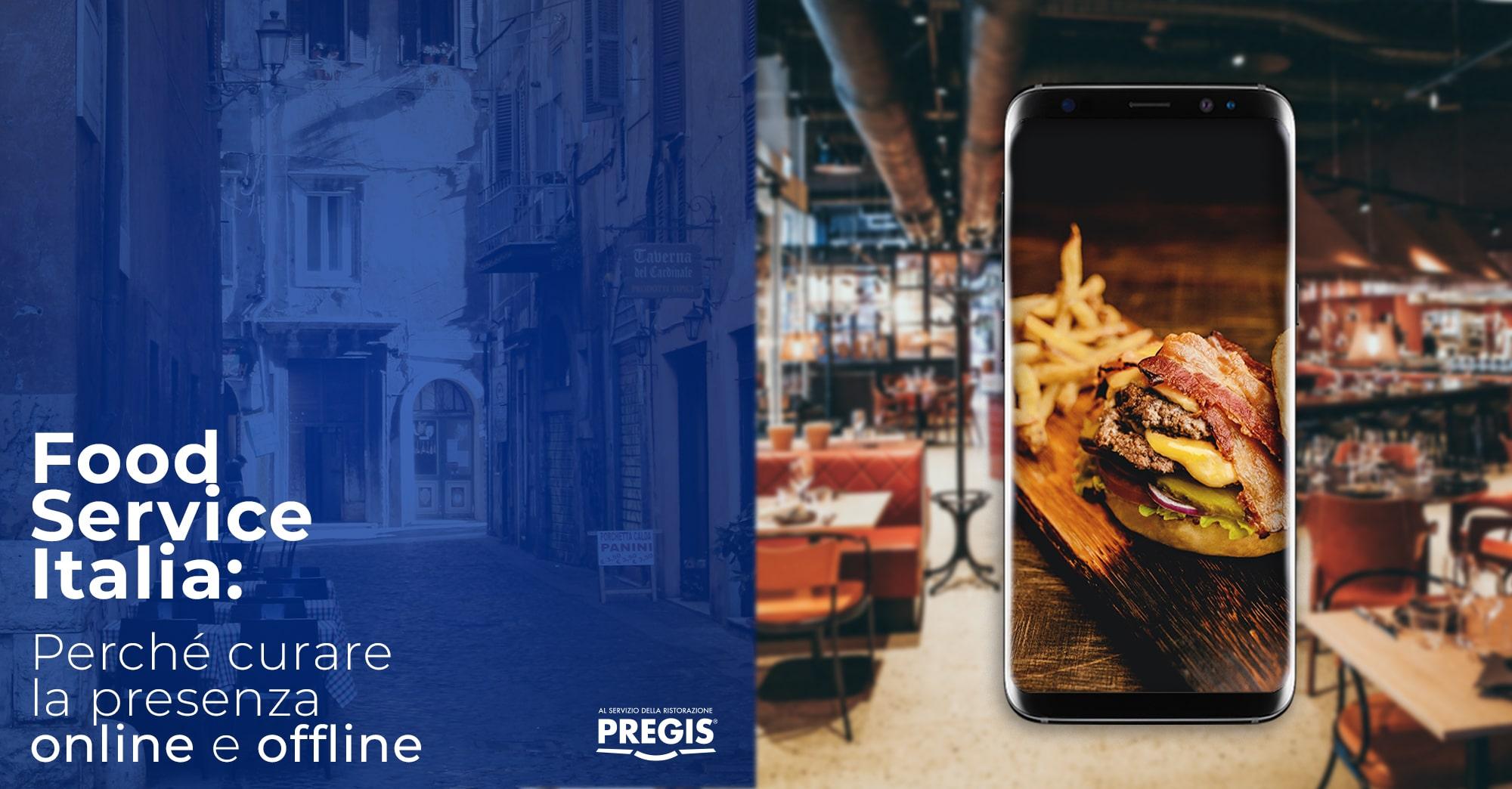 Food Service Italia: perchè curare la presenza online e offline